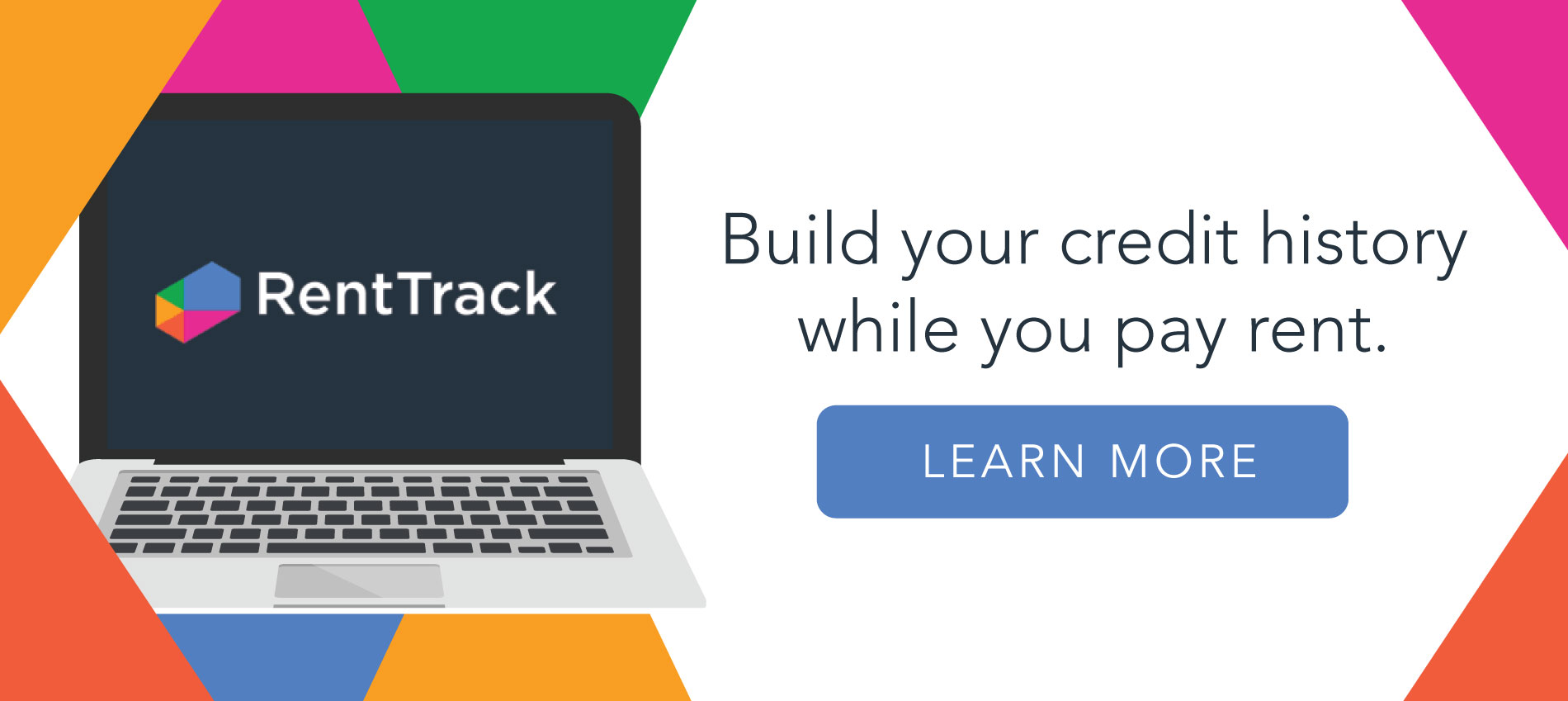Rent Track - Build credit as you pay your rent.